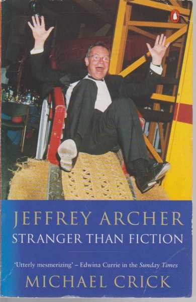 Jeffrey Archer - Stranger than Fiction, Michael Crick
