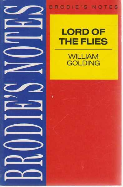 Brodie's Notes on William Golding's Lord of the Flies, Graham Handley [Editor]