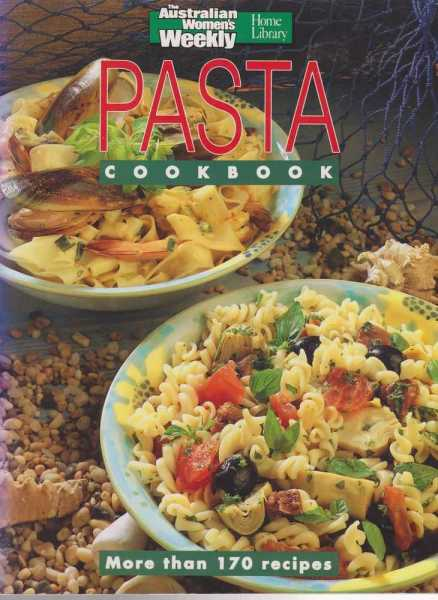 Pasta Cookbook, The Australian Women's Weekly