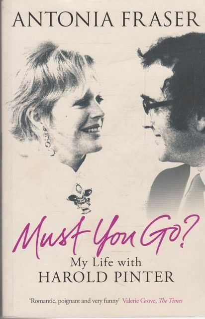 Must You Go? my Life With Harold Pinter, Antonia Fraser