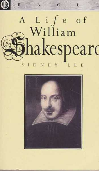 A Life of William Shakespeare, Sidney Lee
