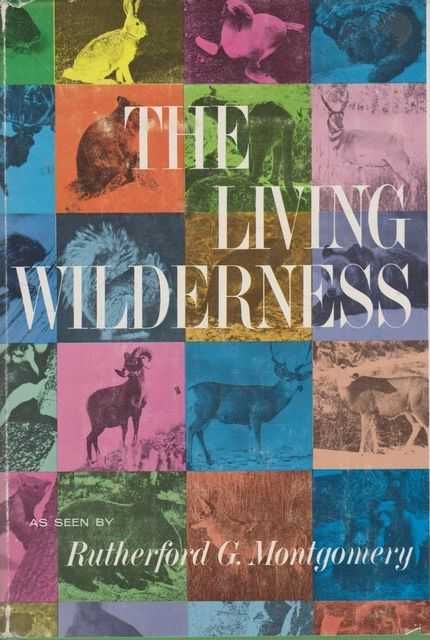 Image for The Living Wilderness as Seen by Rutherford G. Montgomery