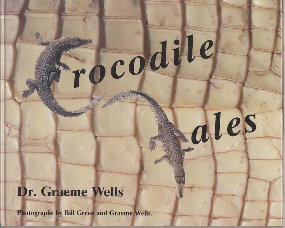 Crocodile Tales - Four Interconnected Stories About Saltwater Crocodiles, Dr. Graeme Wells