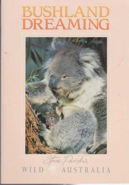 Image for Bushland Dreaming - Steve Parish's Wild Australia