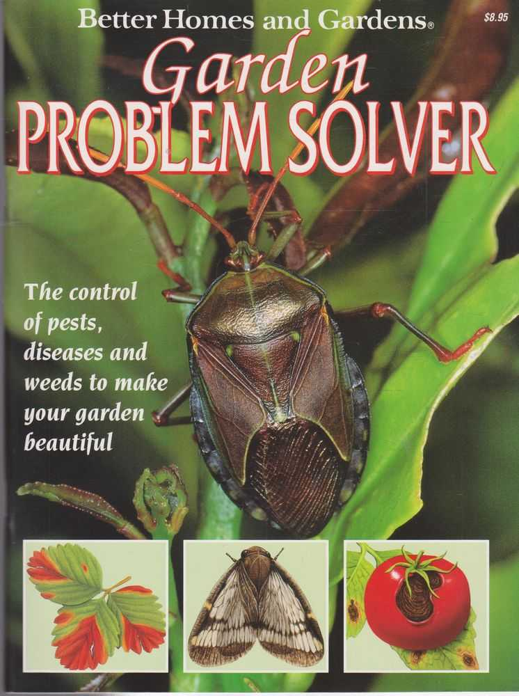 Garden Problem Solver - The Control of Pests, Diseases and Weeds to Make Your Garden Beautiful, Better Homes and Gardens