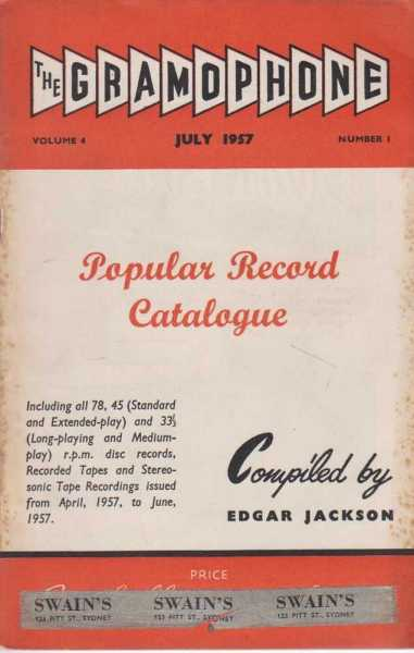 The Gramophone July 1957 Volume 4 Number 1 - Popular Record Catalogue, Edgar Jackson - Compiler