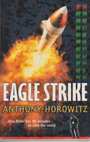 Eagle Strike [ Featuring M16 Agent Alex Rider], Anthony Horowitz