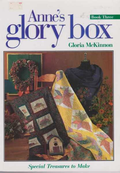Anne's Glory Box Book One - Special Treasures To Make, Gloria McKinnon
