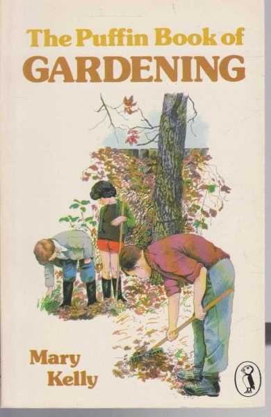 The Puffin Book of Gardening, Mary Kelly