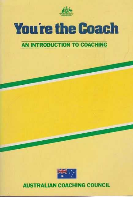 You're The Coach - An Introduction to Coaching, Australian Coaching Council