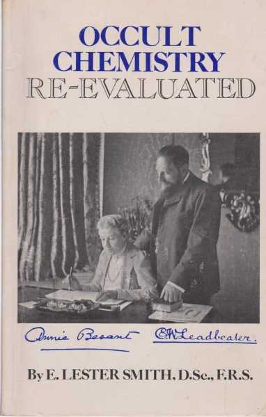 Occult Chemistry Re-Evaluated, E. Lester Smith
