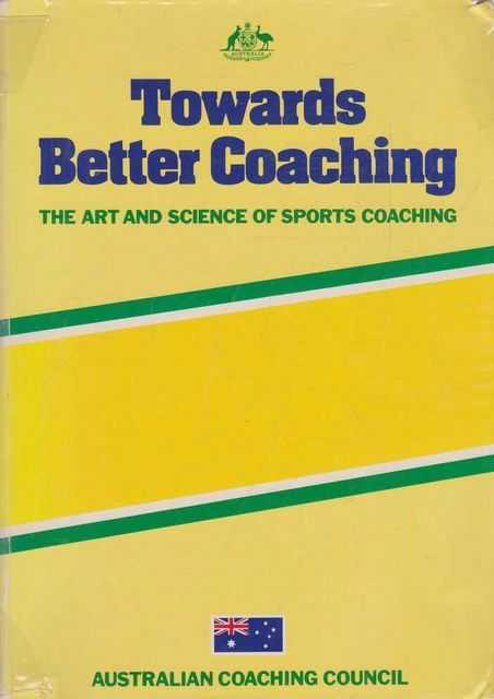 Towards Better Coaching - The Art and Science of Sports Coaching, Frank S. Pyke - Editor