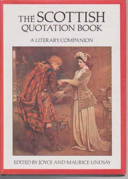 The Scottish Quotation Book - A Literary Companion, Joyce and Maurice Lindsay