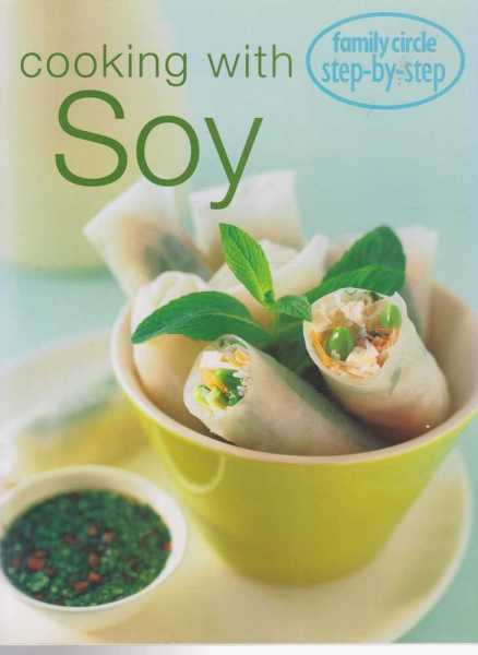 Cooking with Soy [Family Circle Step-By-Step], Family Circle