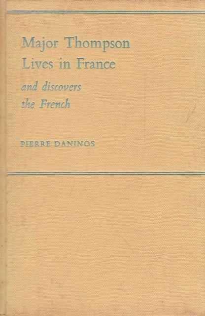 Major Thompson Lives In France and Discovers The French, Pierre Daninos