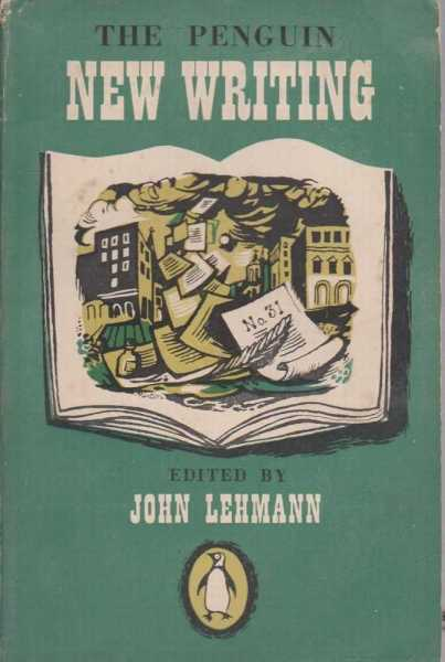 The Penguin New Writing 31, John Lehmann [Editor]