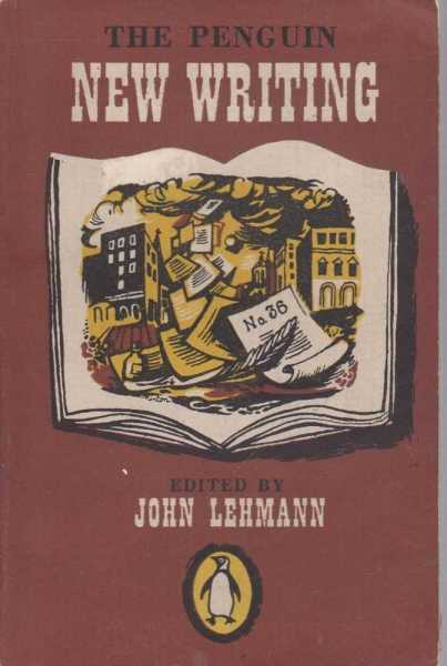The Penguin New Writing 36, John Lehmann [Editor]