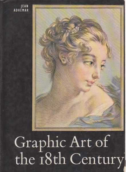 Graphic Art of the 18th Century, Jean Adhemar