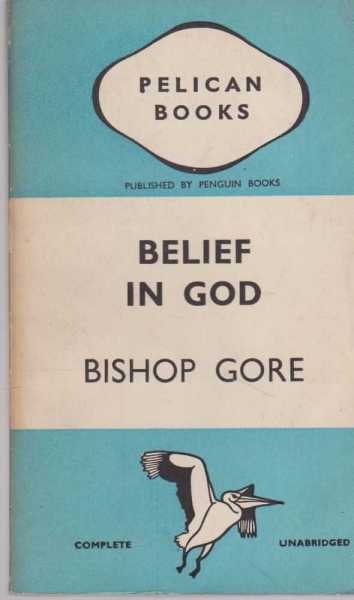 Belief In God, Bishop Gore