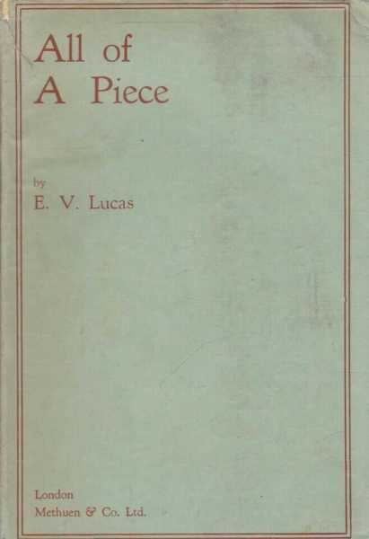 All Of A Piece - New Essays, E.V. Lucas