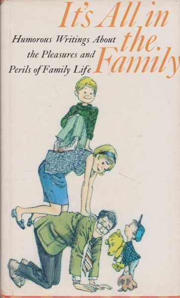 It's All In The Family - Humorous Writings About the Pleasures and Perils of Family Life, Norma Vasey Webb [Selected]
