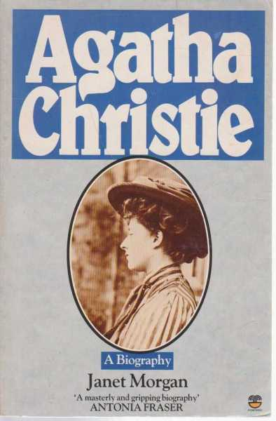 Agatha Christie - A Biography, Janet Morgan