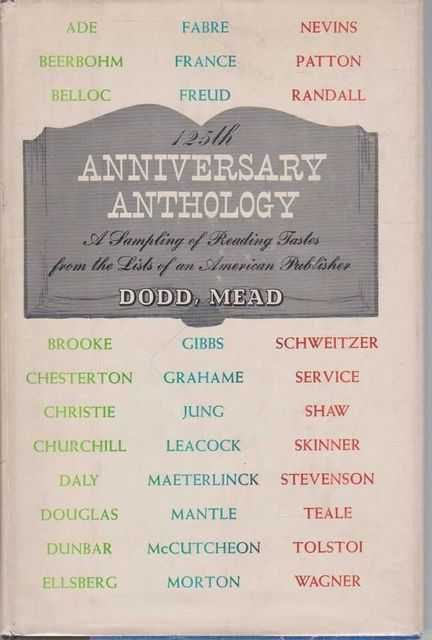 125th anniversary anthology, 1839-1964 : a sampling of reading tastes from the lists of an American publisher with a brief historical commentary, The Editors of Dodd, Mead