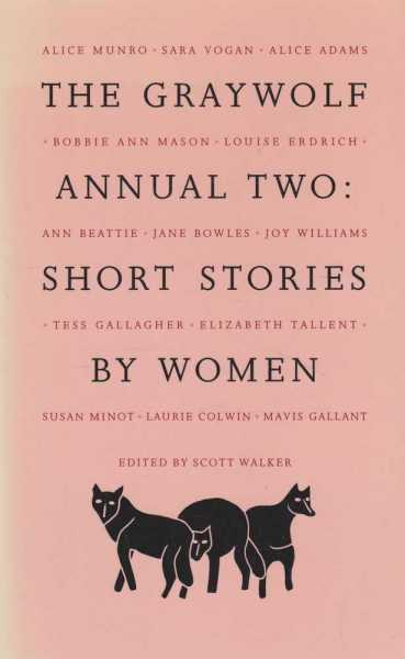 The Graywolf Annual Two : Short Stories by Women, Scott Walker [Editor]