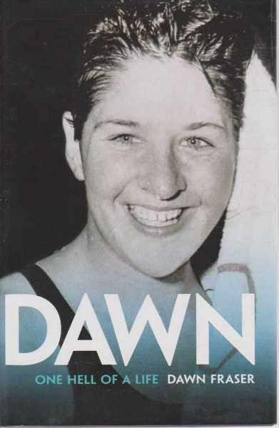 Dawn - One Hell Of A Life, Dawn Fraser