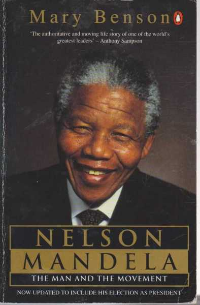Nelson Mandela - The Man And The Movement, Mary Benson