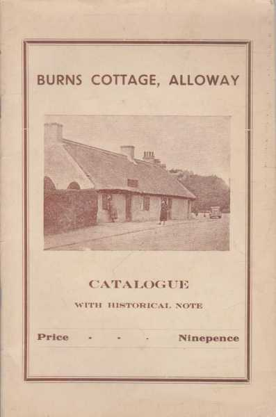 Burns Cottage, Alloway - Catalogue With Historical Note, T.C. Dunlop