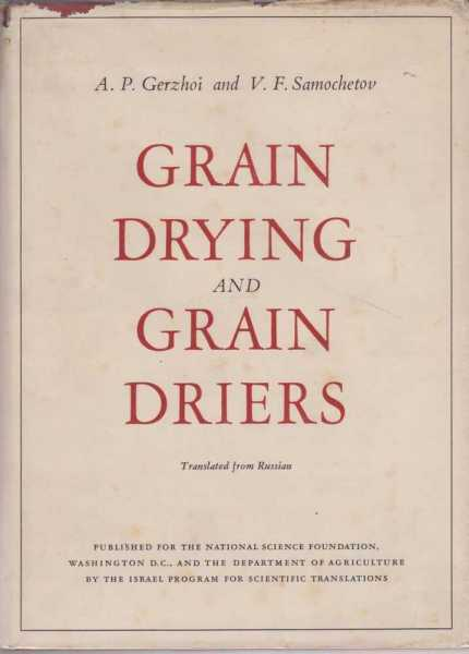Grain Drying and Grain Driers, A. P. Gerzhoi and V. F. Samochetov