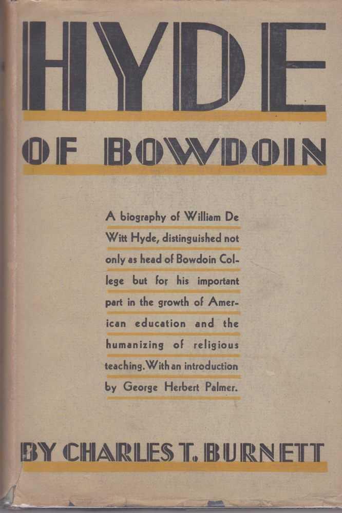 Hyde of Bowdoin - A Biography of William De Witt Hyde, Charles T. Burnett