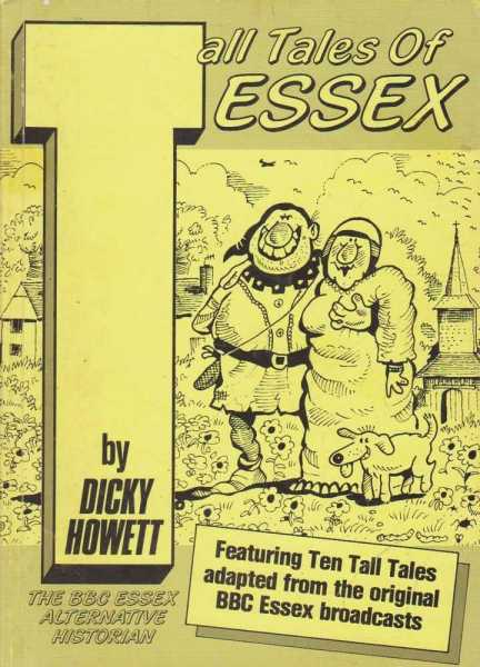 Tall Tales Of Essex, Dicky Howett