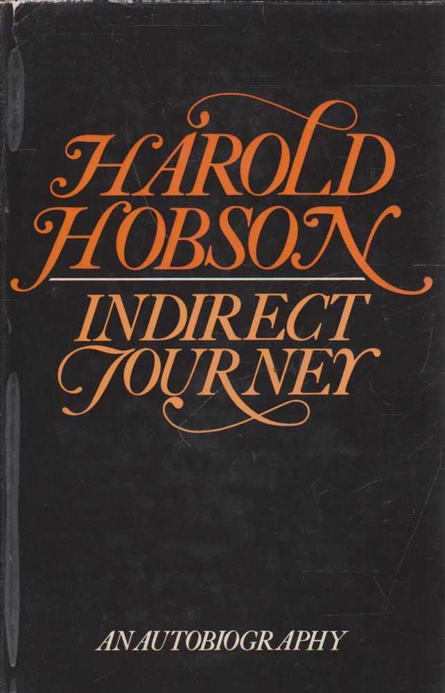 Indirect Journey, Harold Hobson [Signed Copy]
