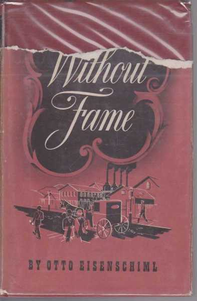 Without Fame - The Romance Of A Profession, Otto Eisenschiml