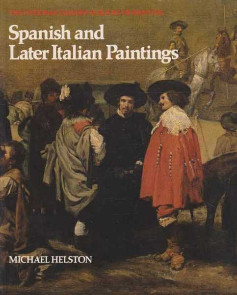 Spanish and Later Italian Paintings, Michael Helston