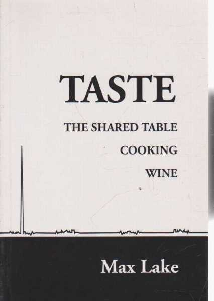 Taste - The Shared Table, Cooking and Wine, Max Lake