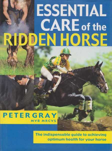 Essential Care of the Ridden Horse, Peter Gray