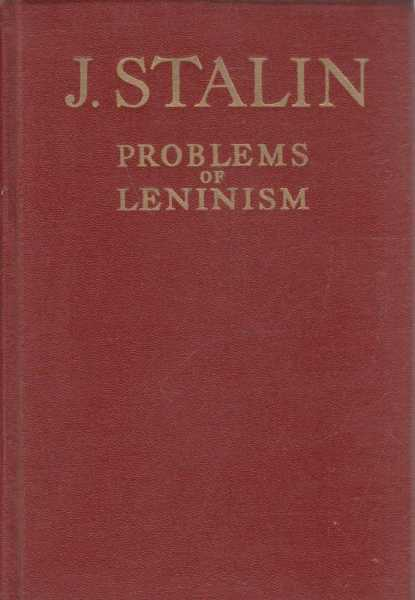 Problems of Leninism, J. Stalin