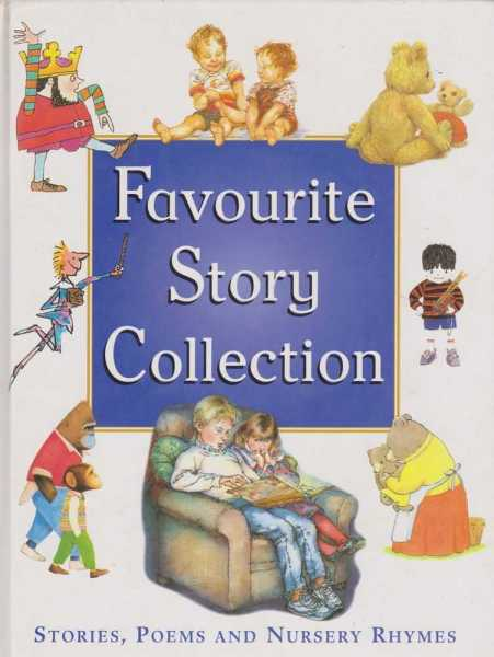 Favourite Story Collection - Stories, Poems and Nursery Rhymes, Alison Sage [Selected]