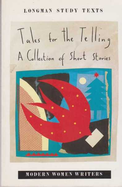 Tales for the Telling [Longman Study Texts] [Modern Women Writers], Barbara Beliman [Editor]