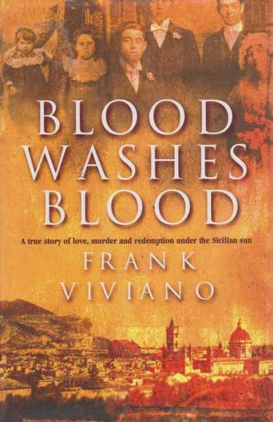 Blood Washes Blood, Frank Viviano