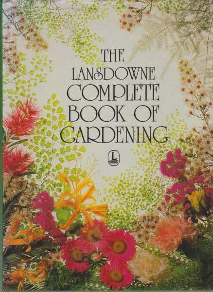 The Lansdowne Complete Book of Gardening, Sterling Macaboy [Editor]