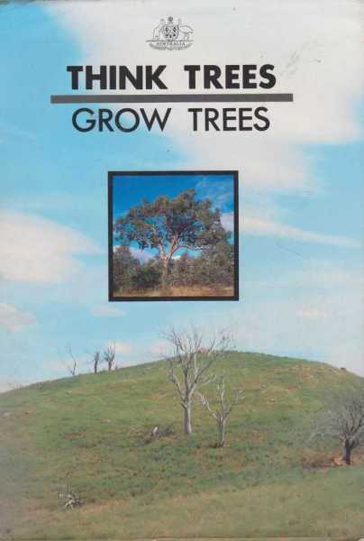 Think Trees Grow Trees, Department of Arts, Heritage and Environment in Association with the Institute of Foresters of Australia