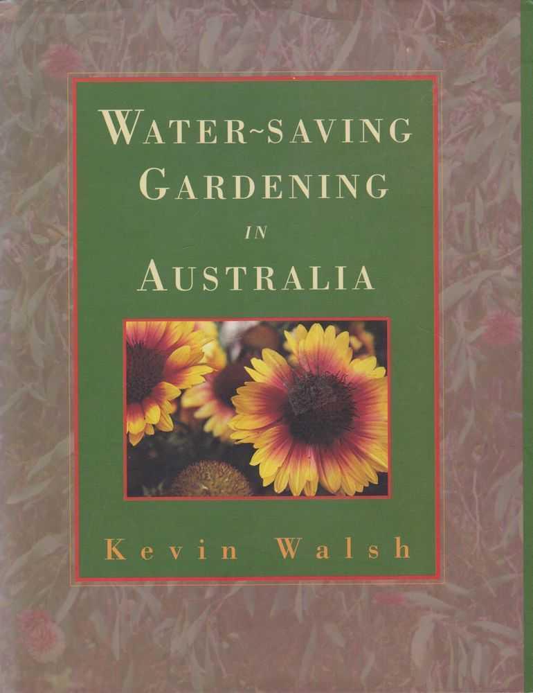 Water-Saving Gardening in Australia, Kevini Walsh