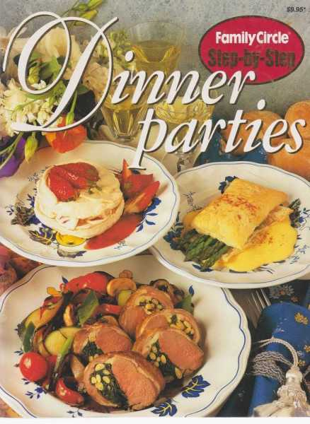 Dinner Parties [Family Circle Step-By-Step], Family Circle