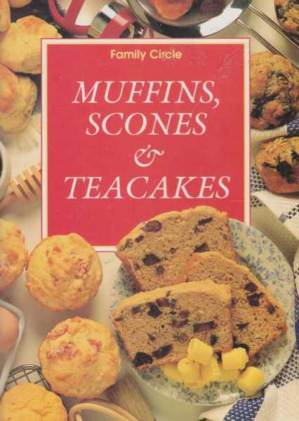 Muffins, Scones & Teacakes, Family Circle