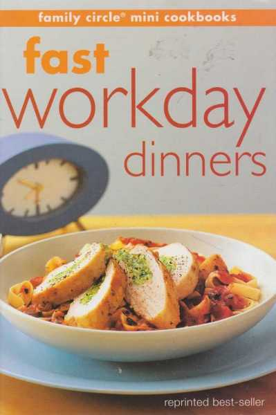 Fast Workday Dinners [Family Circle Mini Cookbooks], Family Circle