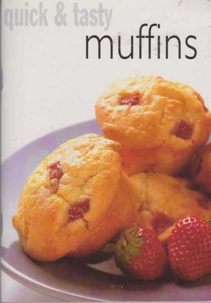 Quick & Tasty Muffins, Kate Evans [Editor]
